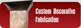 Custom Decorative Fabrication
